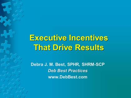 Executive Incentives That Drive Results Rev. 21 May 2015