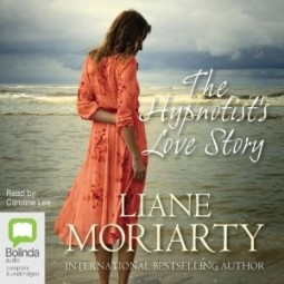 Audio book review: The Hypnotist's Love Story by Liane Moriarty