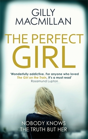 Book review: The Perfect Girl by Gilly Macmillan