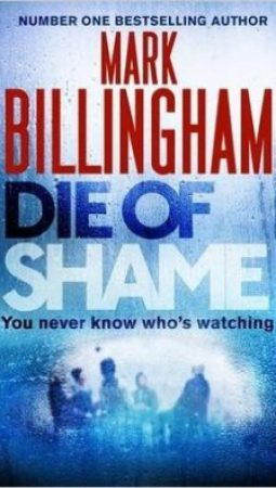 Book review: Die of Shame by Mark Billingham