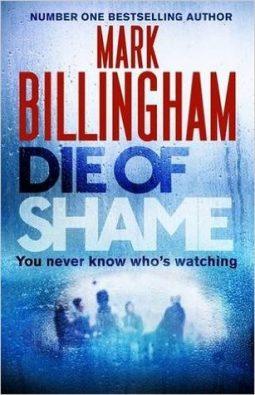 Book review: Die of Shame by Mark Billingham