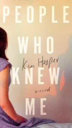 Book review: People Who Knew Me by Kim Hooper