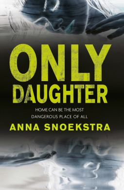 Book review: Only Daughter by Anna Snoekstra