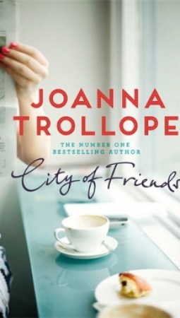 Book review: City of Friends by Joanna Trollope