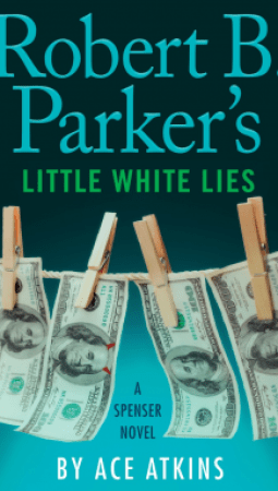 Book review: (Robert B Parker's) Little White Lies by Ace Atkins