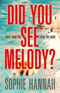 Book review: Did You See Melody by Sophie Hannah