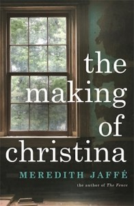 The Making of Christina by Meredith Jaffe