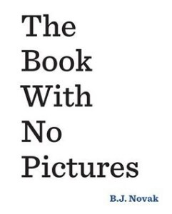 The Book With No Pictures by BJ Novak