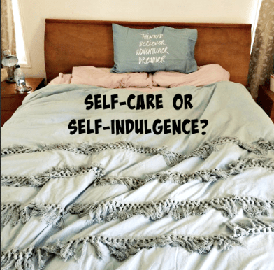 self care vs self indulgence