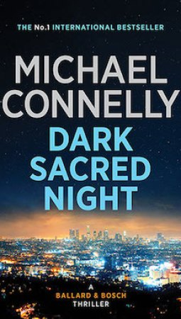 Book review: Dark Sacred Night by Micheal Connelly