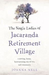 The Single Ladies of Jacaranda Retirement Village by Joanna Nell