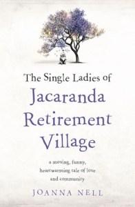 The Single Ladies of Jacaranda Retirement Village by Joanna Nell