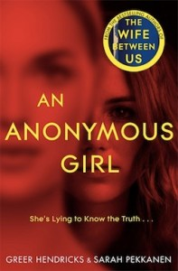 An Anonymous Girl by Greer Hendricks & Sarah Pekkanen