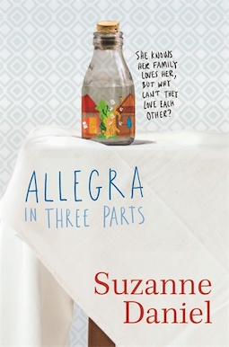 Allegra in Three Parts by Suzanne Daniel