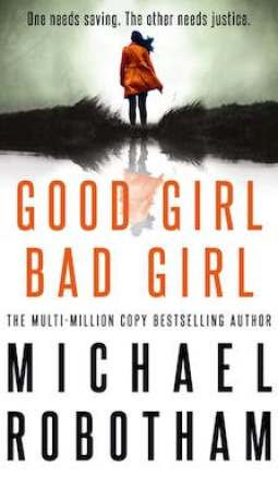 Book review: Good Girl Bad Girl by Michael Robotham