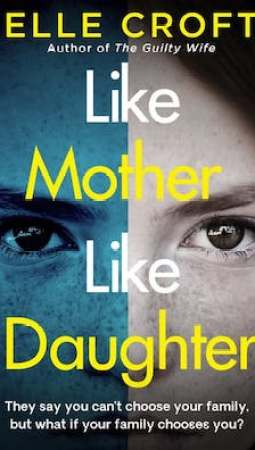 Book review: Like Mother Like Daughter by Elle Croft
