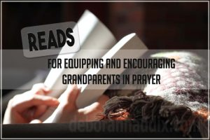 A list of READS for equipping and encouraging grandparents in their prayers.