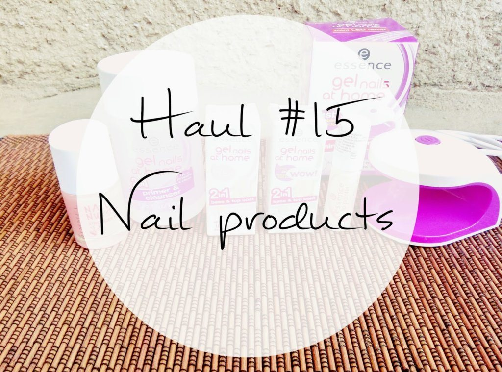 Haul #15 – New nail products