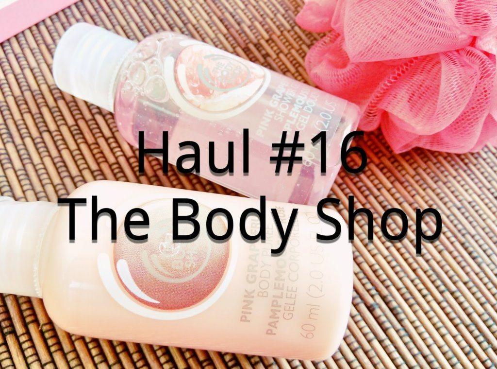 Haul #16 –  The Body Shop