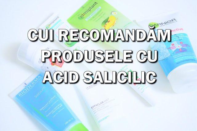 Farmacist 101: Cui să recomanzi produsele cu acid salicilic?
