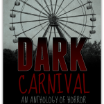 Dark Carnival Horror Anthology in The Dark Carnival Approaches - Cover Reveal by Debra Kristi, author