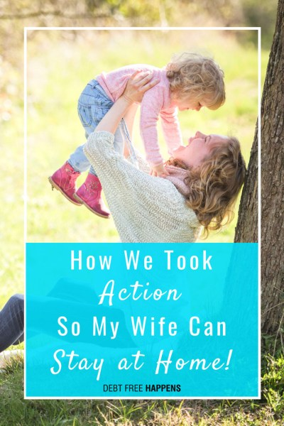 How We Took Action so My Wife Could Stay at Home