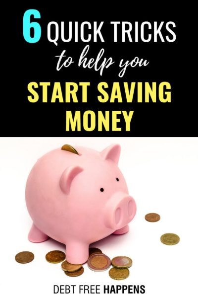 6 Quick Tricks to Help You Start Saving Money