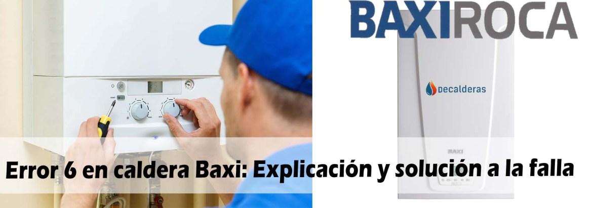 Error 6 en caldera Baxi Explicación y solución a la falla-2020