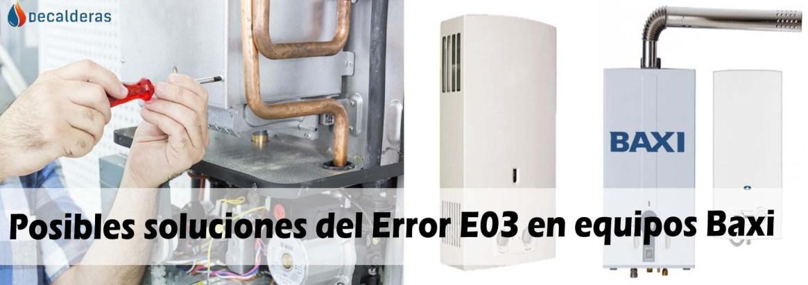 posibles soluciones del Error E03 en equipos Baxi