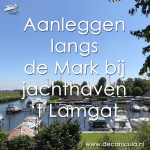 Een oase van rust langs de Mark is jachthaven 't Lamgat - De Canicula