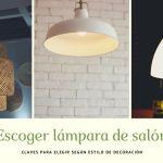 Tres tipos de lámpara de techo para salón muy actuales.