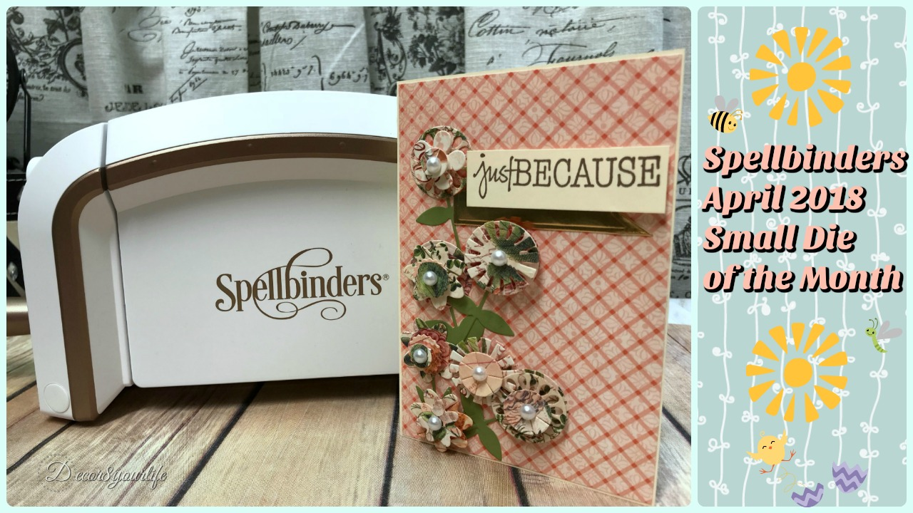 Spellbinders Small Die of the Month April 2018 | Cards by Decor8yourlife