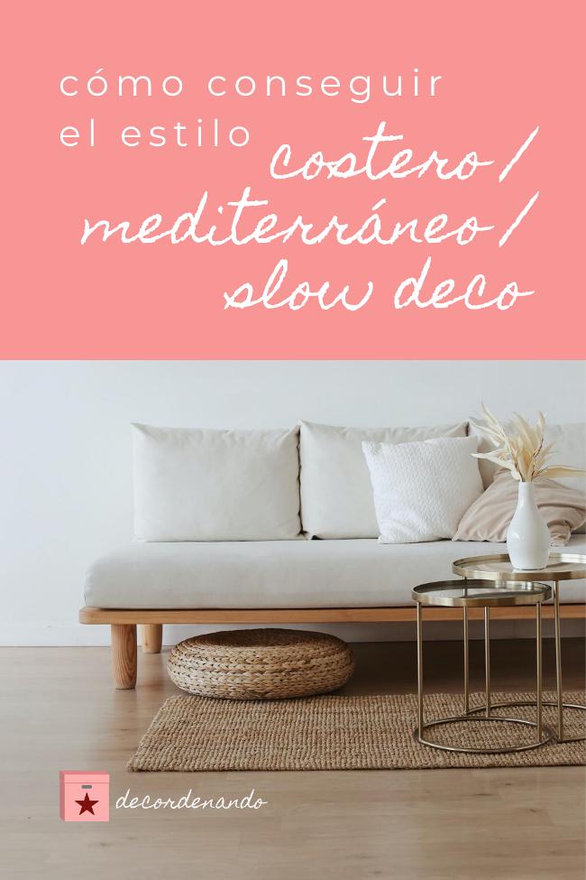 Imagen para Pinterest- cómo conseguir el estilo costero - mediterráneo - slow-deco
