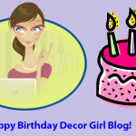 Happy Birthday To The Decor Girl Blog