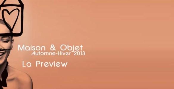 Maison et Objet Automne-Hiver 2013