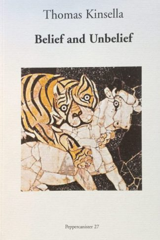 Belief and Unbelief by Thomas Kinsella cover - Dedalus Press, poetry from Ireland and the world
