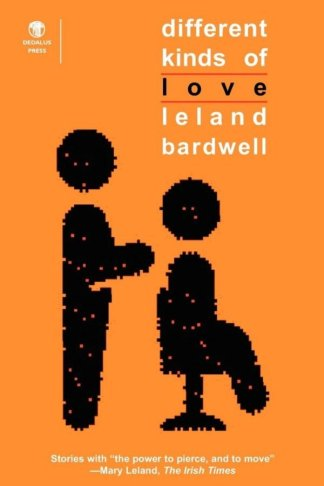 Different Kinds of Love. Leland Bardwell. Dedalus Press, poetry from Ireland and the world