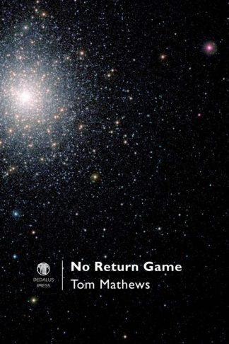 No Return Game. Tom Mathews. Dedalus Press, poetry from Ireland and the world
