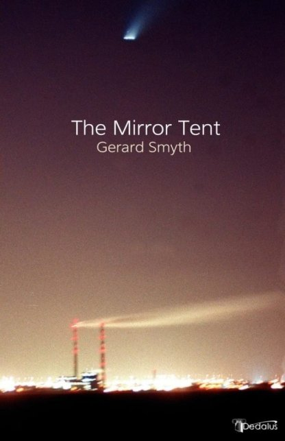 The Mirror Tent. Gerard Smyth. Dedalus Press, poetry from Ireland and the world