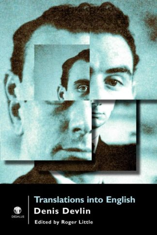 Translations into English. Denis Devlin. Dedalus Press, poetry from Ireland and the world