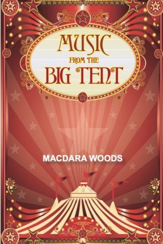 Music From The Big Tent by Macdara Woods - Dedalus Press, poetry from Ireland and the world
