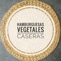 Manual para hacer  hamburguesas vegetales caseras