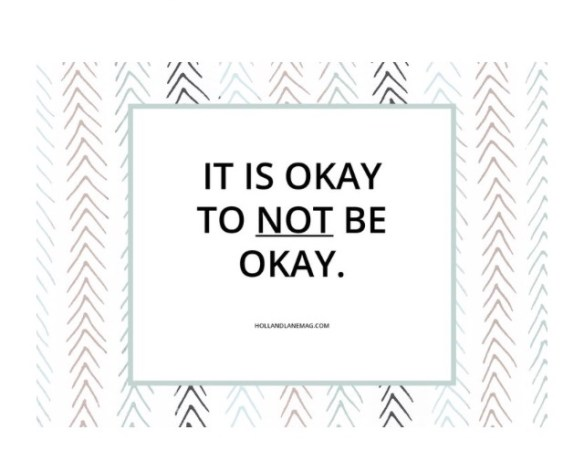 Mental health; its okay to not be okay