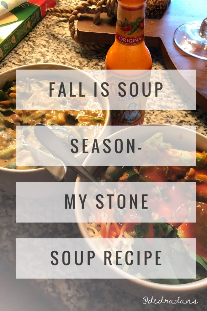 Fall Is Soup Season-My Stone Soup Recipe