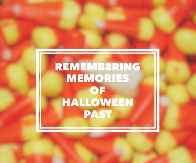 Remembering Memories Of Halloween Past