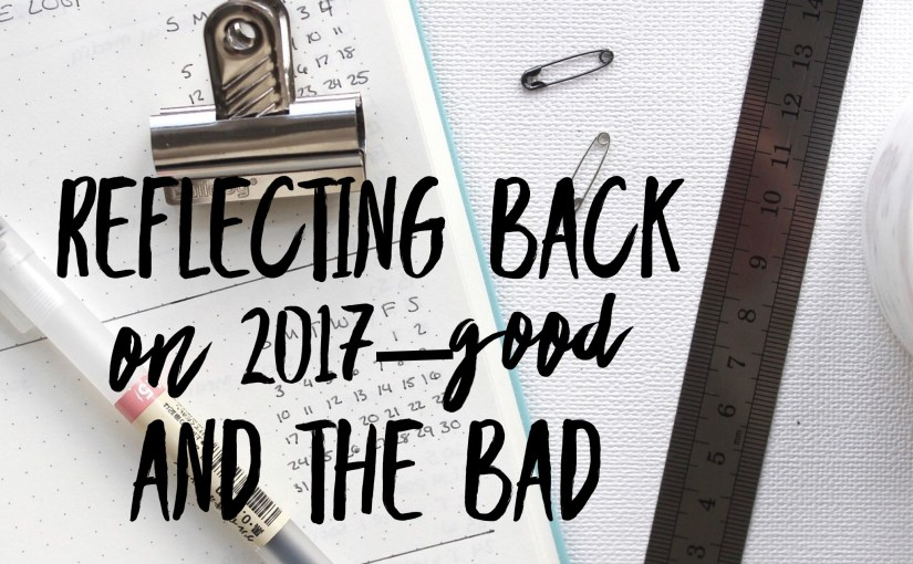 Reflecting Back On 2017--Good And The Bad