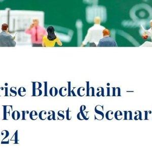Enterprise Blockchain – Market Forecast & Scenarios 2019-2024