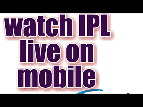 watch IPL live on mobile