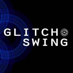 Glitch Swing <br><br>– 10 Construction Kits (120 Wav Loops & MIDI Files), 350 MB, 24 Bit Wavs.