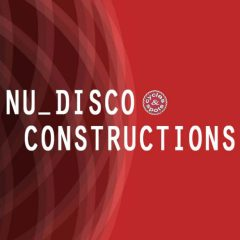 Nu Disco Constructions <br><br>– 10 Construction Kits (110 Wav Loops & MIDI Files), 250 MB, 24 Bit Wavs.